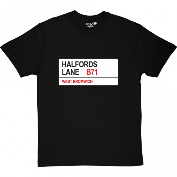 West Bromwich Alboin: Halfords Lane B71 Road Sign T-Shirt