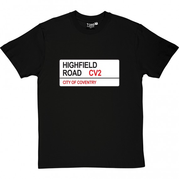 Coventry City: Highfield Road CV2 Road Sign T-Shirt