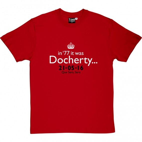 In '77 It Was Docherty Manchester United FA Cup Final 2016 T-Shirt