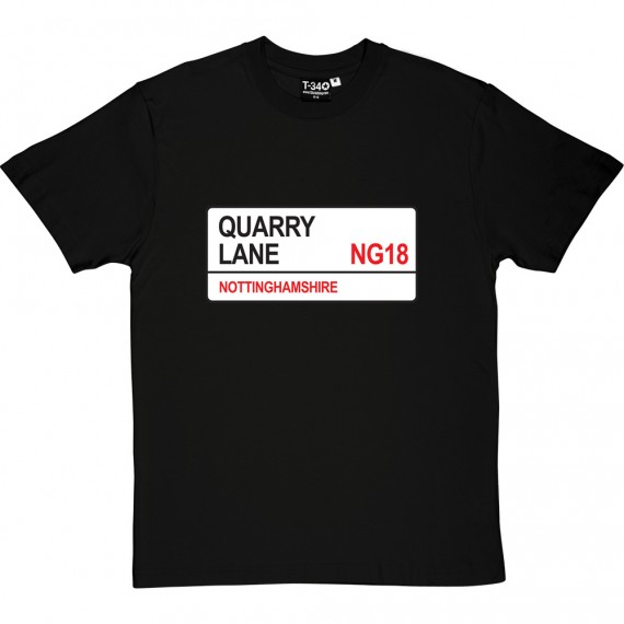 Mansfield Town: Quarry Lane NG18 Road Sign T-Shirt