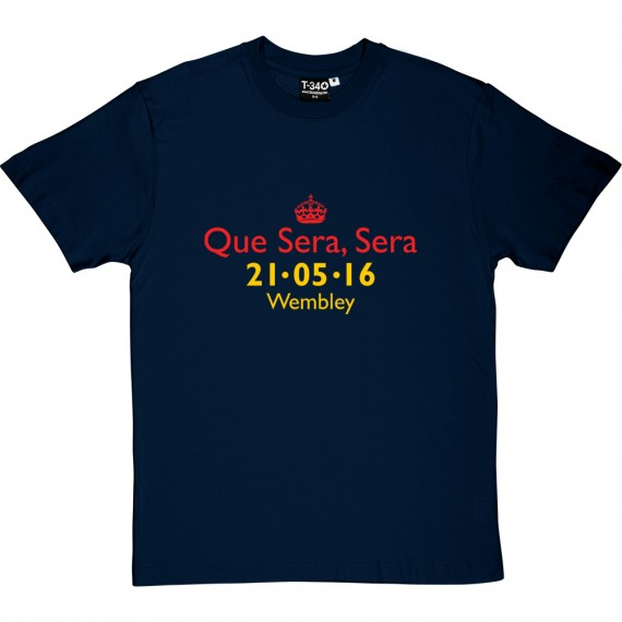 Que Sera, Sera Crystal Palace FA Cup Final 2016 T-Shirt