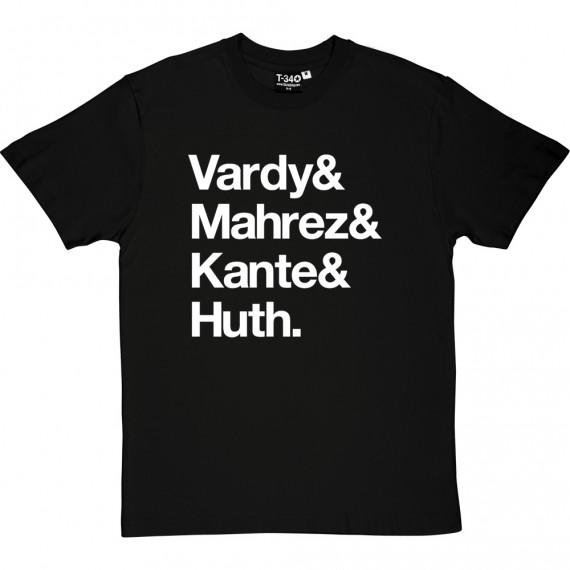 Vardy & Mahrez & Kante & Huth T-Shirt