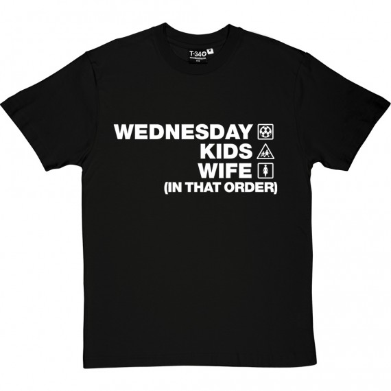 Wednesday Kids Wife (In That Order) T-Shirt