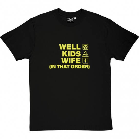 Well Kids Wife (In That Order) T-Shirt