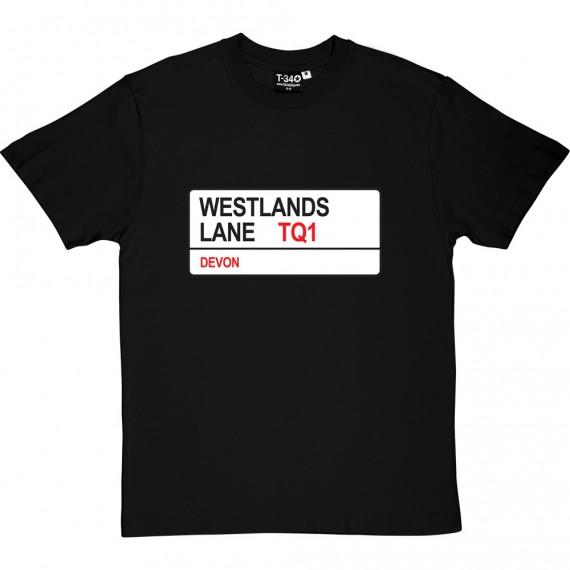Torquay United: Westlands Lane TQ1 Road Sign T-Shirt